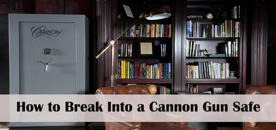How to Break Into a Cannon Gun Safe