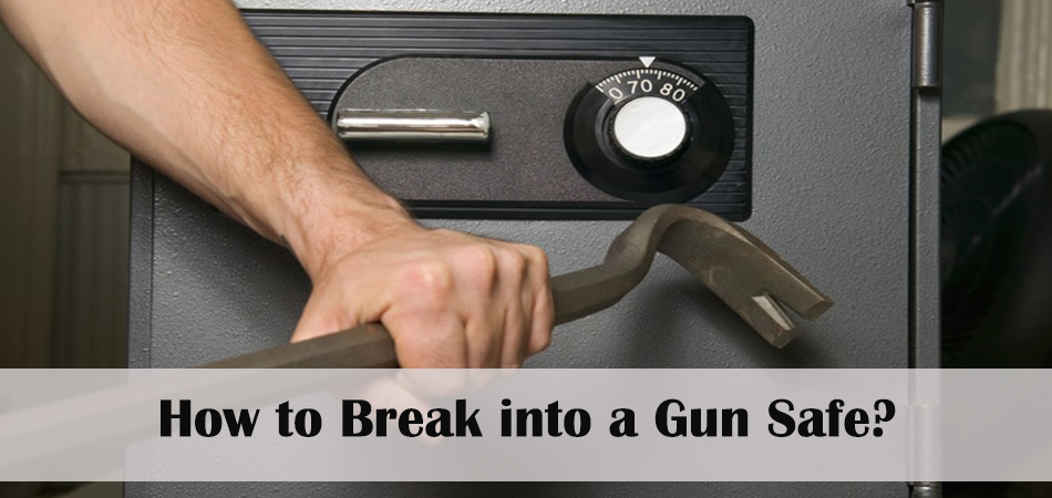 How to Break into a Gun Safe?