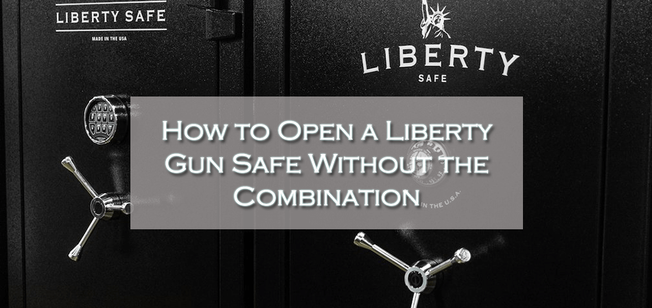 How to Open a Liberty Gun Safe Without the Combination